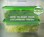 How to Keep Cucumbers Fresh [With or Without a Refrigerator]